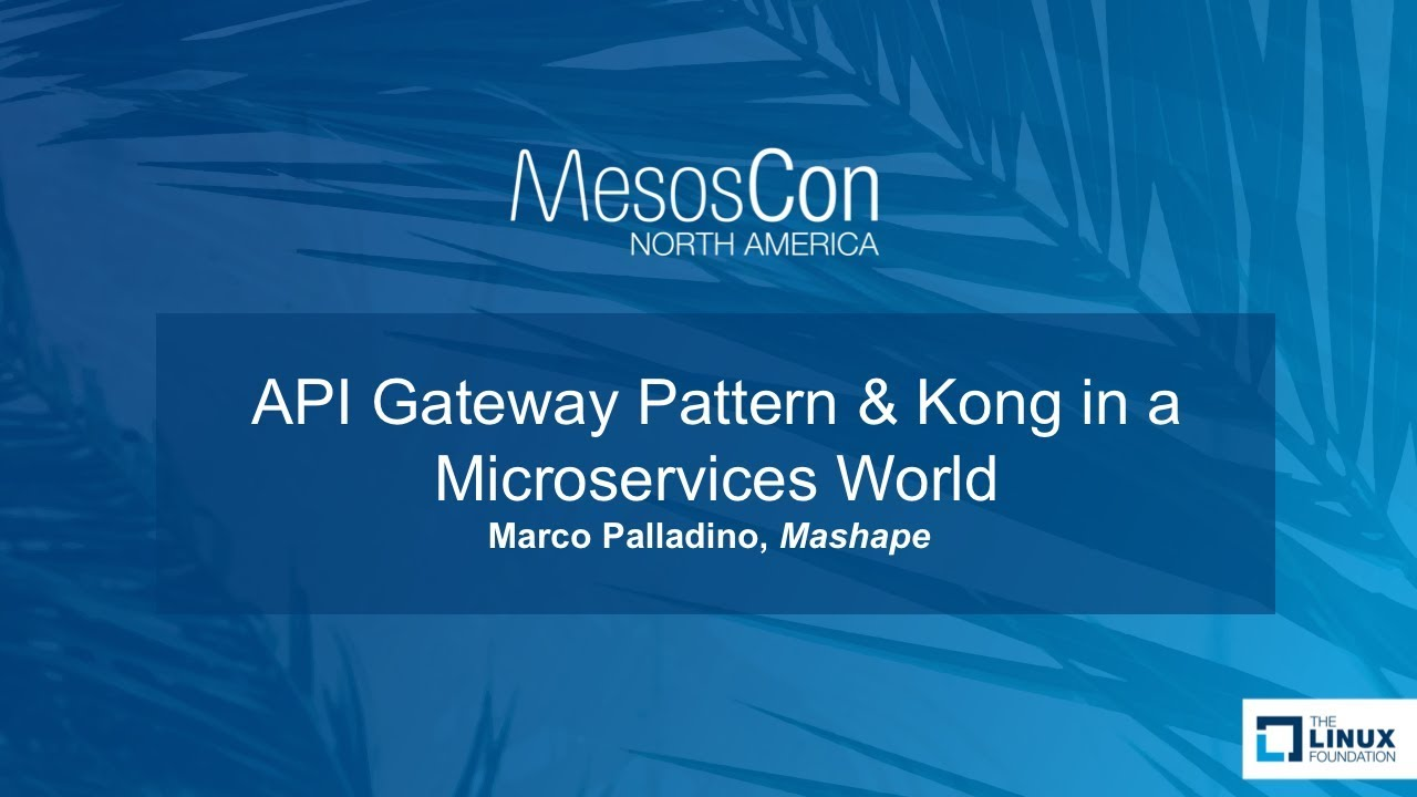 API Gateway Pattern & Kong in a Microservices World