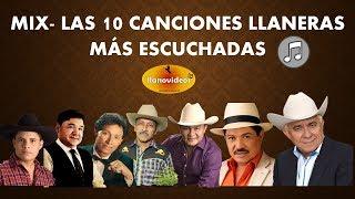 Mix Las 10 Canciones Llaneras Más Escuchadas En Youtube