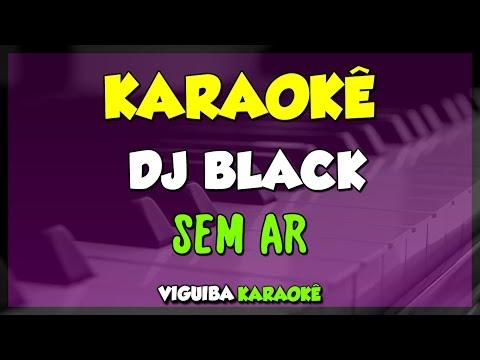 SEM AR - D BLACK (KARAOKÊ)