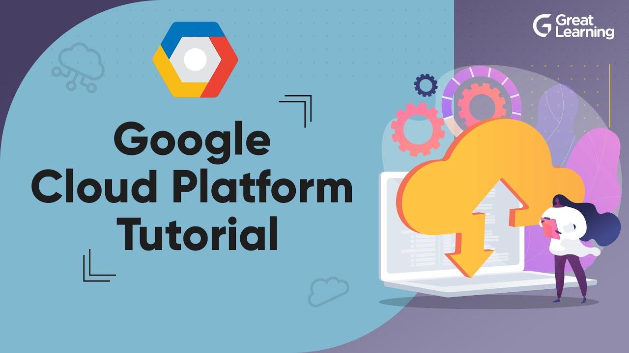Google Cloud Platform Tutorial | Google Cloud Tutorial for Beginners in 2021 | Great Learning