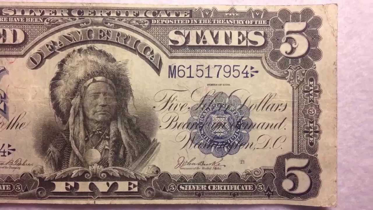 5 Chief Onepapa 1899 Silver Certificate Youtube