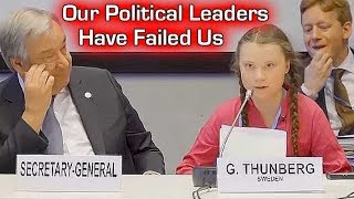 Greta Thunberg - Our Political Leaders have Failed Us