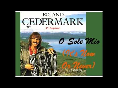Roland Cedermark - O Sole Mio (It's Now Or Never)