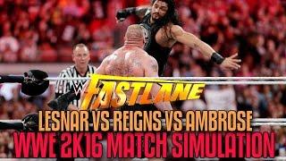 WWE Fastlane 2016: Brock Lesnar vs Roman Reigns vs Dean Ambrose Triple Threat - WWE 2K16 Simulation
