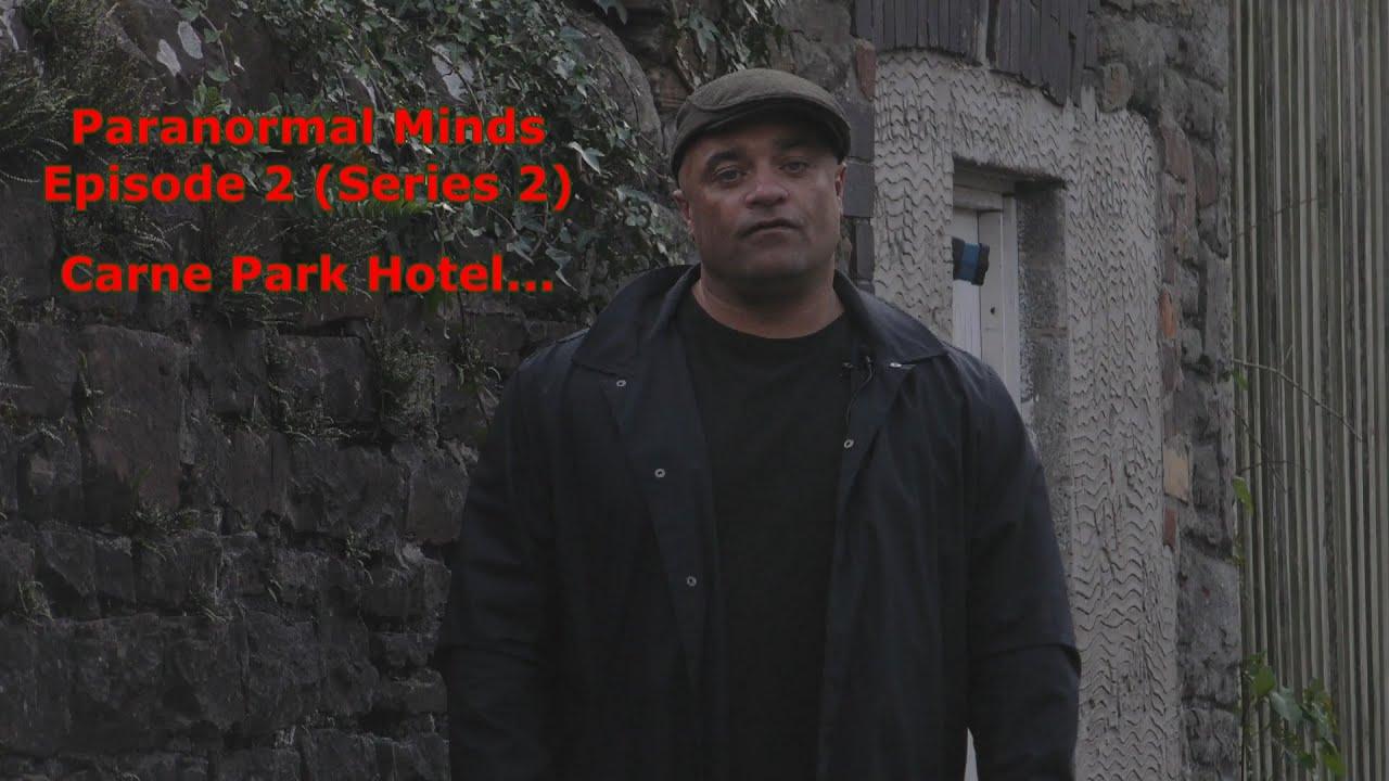 Paranormal Minds Episode 2 (Series 2) Carne Park Hotel