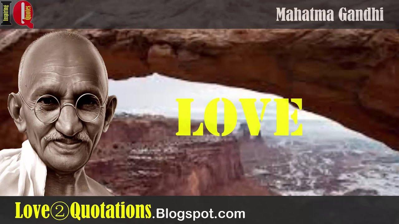 Mahatma Gandhi Quotes On Love Iq  2 » Mahatma Gandhi Inspiring Quotes About Love  Youtube