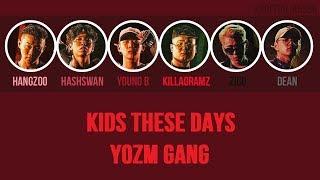 SUB ENG ITA YOUNG B HASH SWAN KILLAGRAMZ HANGZOO Kids These Days Yozm Gang Ft Zico Dean