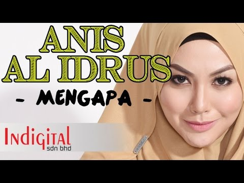 Anis Al Idrus - Mengapa (Official Lyric Video)