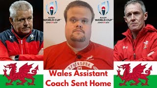Wales assistant coach sent home | Rugby World Cup 2019