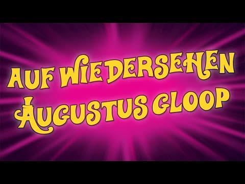 Augustus' Downfall Auf Wiedersehen Augustus Gloop karaoke instrumental
