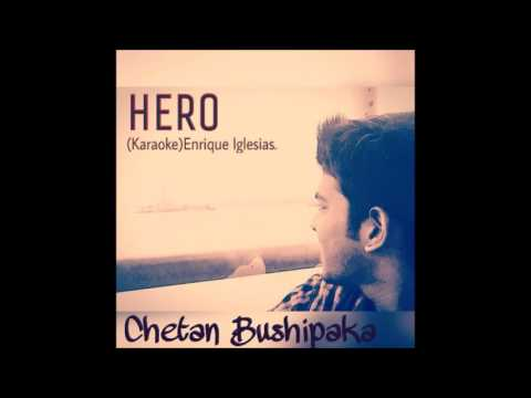 "Enrique's ""HERO"" karaoke cover  by chetan"