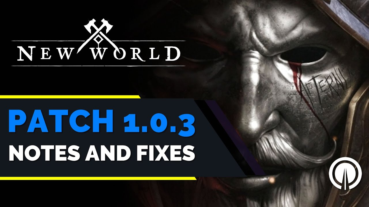 Download New World | Patch 1.0.3 Notes and Bug Fixes