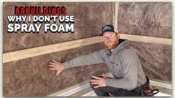 Insulation: 5 steps to a more efficient building and why I don't use spray foam