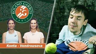 Roland-Garros 2019 | Semifinal | Konta - Vondrousova
