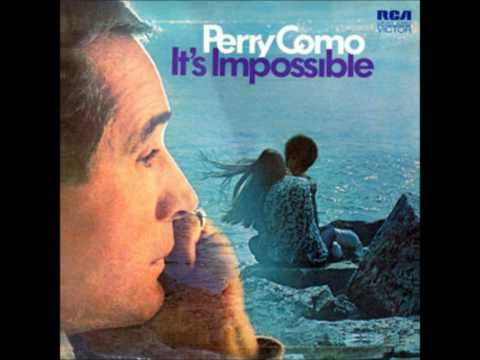 """Perry Como  """"It's Impossible"""""""