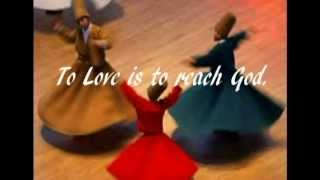 To Love Is To Reach God~Rumi
