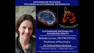 Dr.  Belinda Lennox Autoimmune Psychosis-Psychosis in Autoimmune Encephalitis