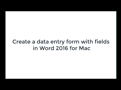 How to create  data entry fields and  form in Word 2016 for Mac . Windows users will also benefit.