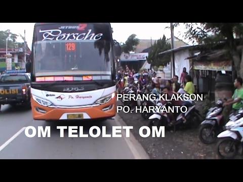 TELOLET OM...  |  PERANG KLAKSON PO. HARYANTO  |  NGABUL GAPURO KE SELATAN
