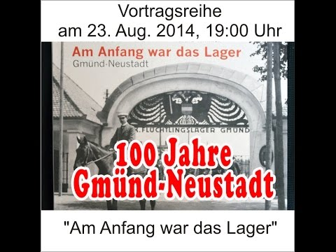 100 Jahre Gmünd Neustadt - Am Anfang war das Lager