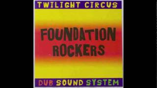 Twilight Circus - Foundation Rockers (Full Album)