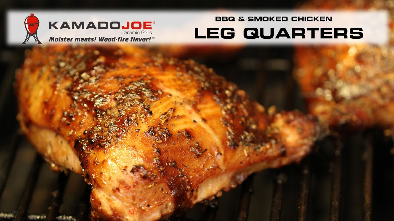 Kamado Joe Bbq Smoked Chicken Leg Quarters Youtube