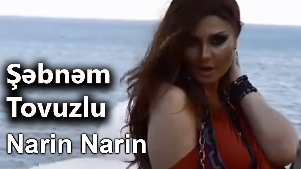 Şəbnəm Tovuzlu - Narin Narin (Official Video)