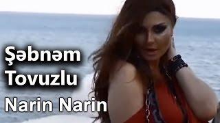 Şəbnəm Tovuzlu - Narin Narin  Resimi