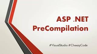 ASP .NET Precompilation | Publishing | Performance