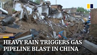 Pipeline explodes and roads collapse in northwestern China after heavy rain