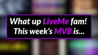 LiveMe's Most Valuable Broadcaster!!! MVB 💪🏾🙏🏾❤️☺️