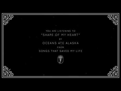 Oceans Ate Alaska - Shape of my Heart (Visual)
