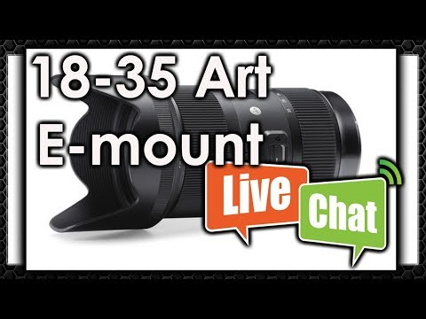 LIVE CHAT🔴🔴🔴 Sigma 18-35 F1.8 Discussion