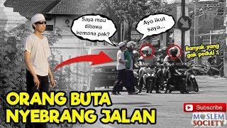 Reaksi Masyarakat Melihat Orang Buta Nyebrang Di Jalan - Sosial Eksperimen