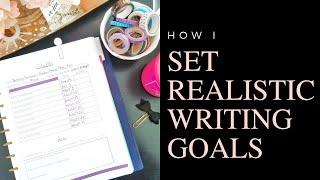 Comment Créer Des Objectifs Réalistes Pour Votre Écriture