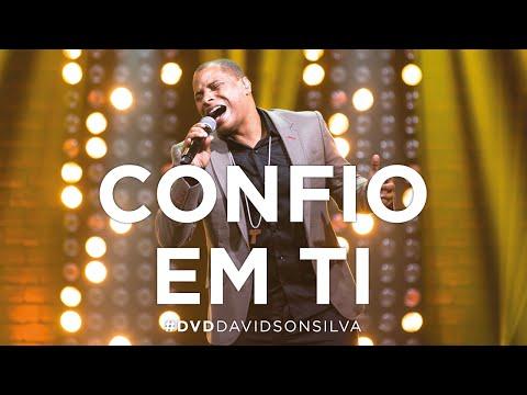 Davidson Silva - Confio em Ti (DVD Ao Vivo)