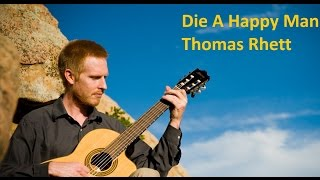 Die A Happy Man ~ Thomas Rhett Guitar Lesson with Tab