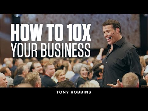 How to 10X Your Business | Tony Robbins Podcast