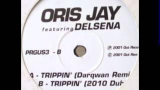 Oris Jay - Trippin