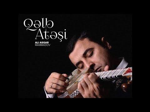 Ali Asgar Mammadov - Qelb Atesi - Gönül Ateşi - Atashe Del