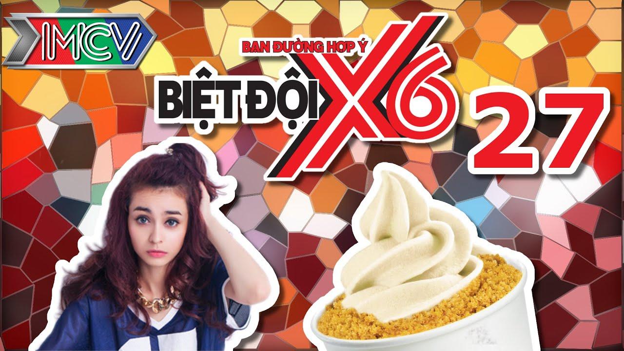 BIỆT ĐỘI X6 | Tập 27 | Mlee chui góc kẹt ăn kem để tránh sự TRUY SÁT của Sĩ Thanh - Kiều Minh Tuấn
