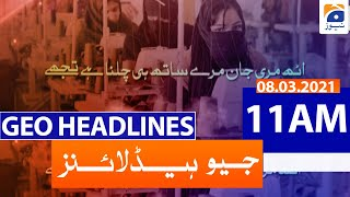 Geo Headlines 11 AM | 8th March 2021
