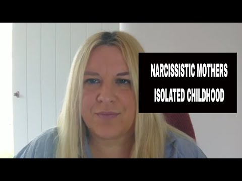 NARCISSISTIC MOTHERS AND THE ISOLATED CHILDHOOD
