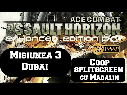 Ace Combat  Assault Horizon - Coop cu Madalin - Misiunea 3 - Dubai PC/HD [1080p]