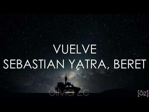Sebastián Yatra, Beret – Vuelve (Letra)