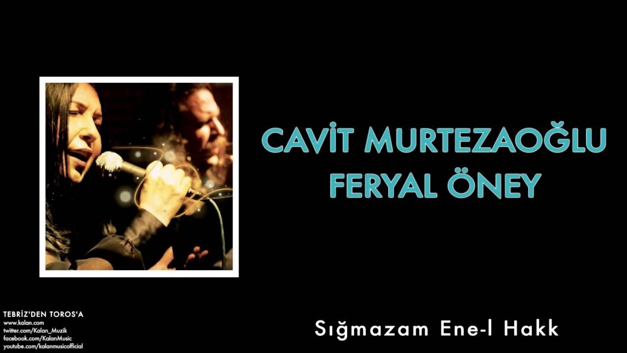Cavit Murtezaoğlu & Feryal Öney - Sığmazam Ene-l Hakk [ Tebriz'den Toros'a © 2012 Kalan Müzik ]