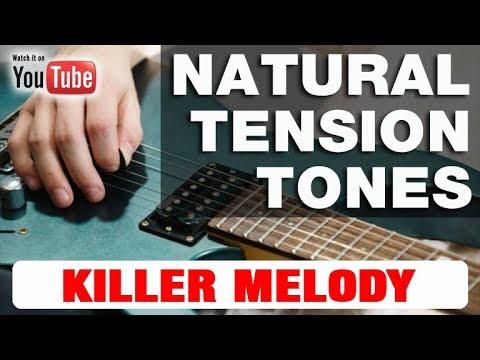 Natural Tension Tones for KILLER GUITAR MELODY