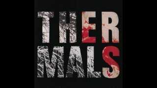 The Thermals - You Will Find Me