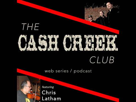 The Cash Creek Club #27 (special guest Chris Latham) Country Music Talk Show