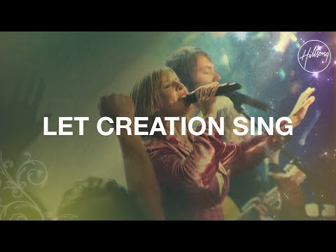 Let Creation Sing - Hillsong Worship
